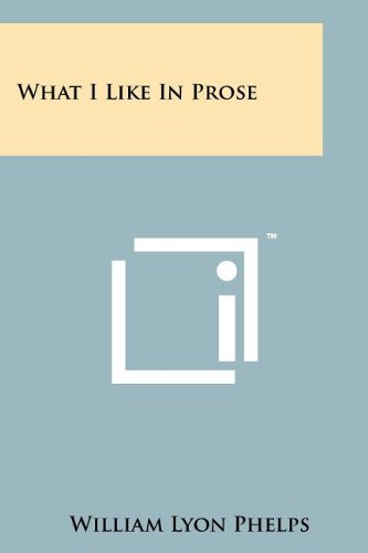 9781258215514: What I Like in Prose