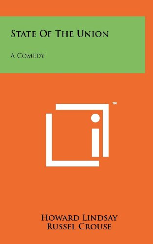 9781258216221: State of the Union: A Comedy