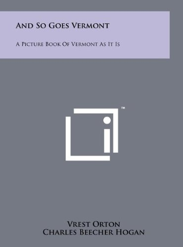 9781258216474: And So Goes Vermont: A Picture Book of Vermont as It Is