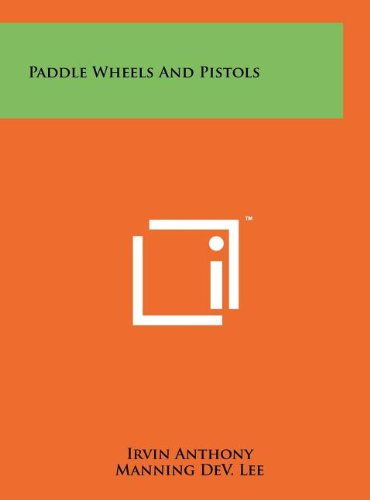 9781258216702: Paddle Wheels and Pistols