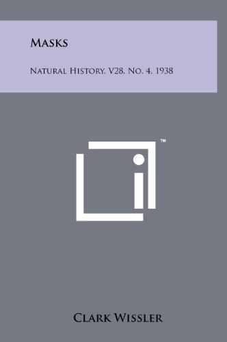 9781258217143: Masks: Natural History, V28, No. 4, 1938
