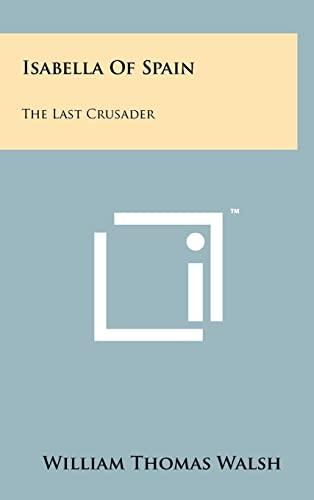 9781258217303: Isabella Of Spain: The Last Crusader