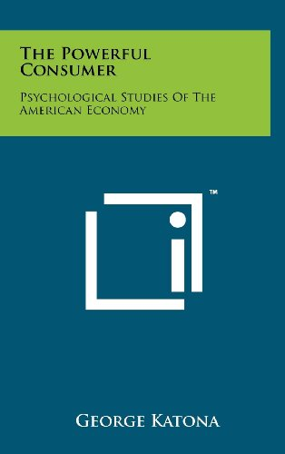 9781258217372: The Powerful Consumer: Psychological Studies of the American Economy