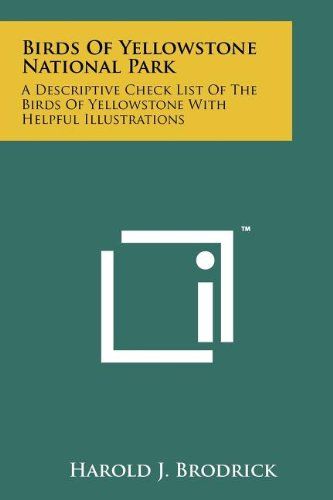 9781258217693: Birds Of Yellowstone National Park: A Descriptive Check List Of The Birds Of Yellowstone With Helpful Illustrations