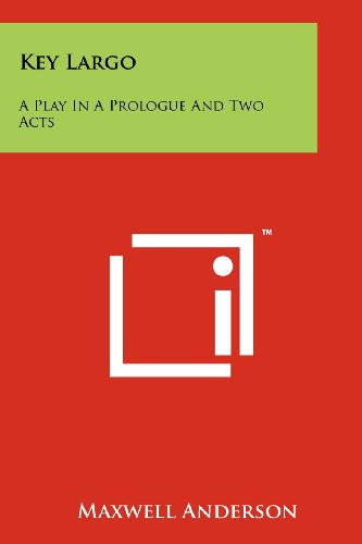 9781258217884: Key Largo: A Play in a Prologue and Two Acts