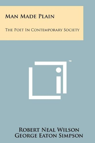 Man Made Plain: The Poet In Contemporary Society: Robert Neal Wilson