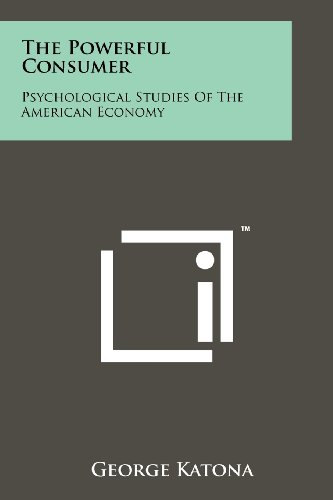 9781258218447: The Powerful Consumer: Psychological Studies of the American Economy
