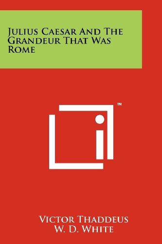 Julius Caesar and the Grandeur That Was: Victor Thaddeus