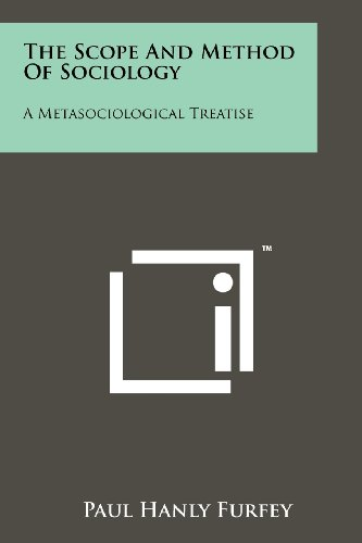 9781258218898: The Scope and Method of Sociology: A Metasociological Treatise
