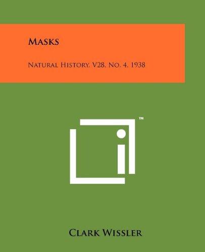 9781258219123: Masks: Natural History, V28, No. 4, 1938