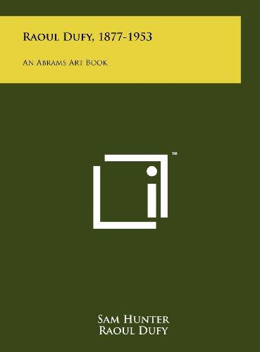 9781258219468: Raoul Dufy, 1877-1953: An Abrams Art Book