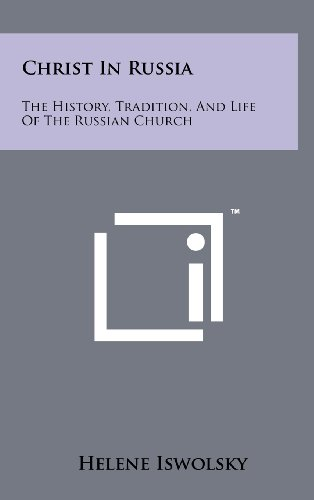 9781258220549: Christ in Russia: The History, Tradition, and Life of the Russian Church