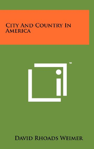 City and Country in America: Literary Licensing, LLC