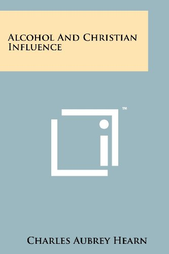 9781258223618: Alcohol and Christian Influence