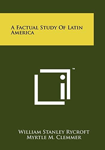 9781258225636: A Factual Study of Latin America