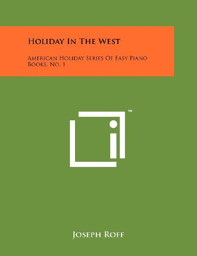 9781258225919: Holiday in the West: American Holiday Series of Easy Piano Books, No. 1