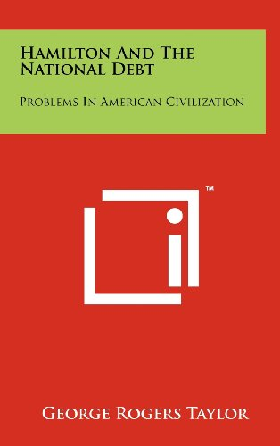9781258226510: Hamilton and the National Debt: Problems in American Civilization