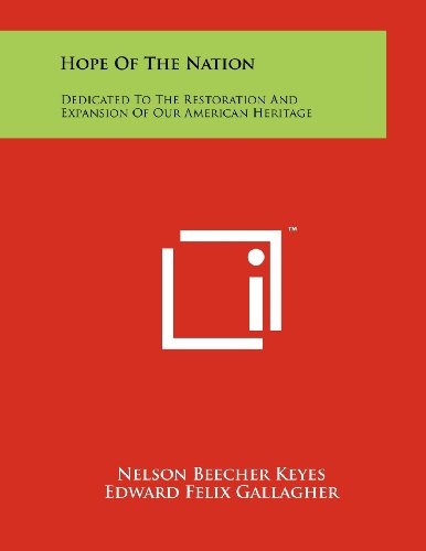 Hope of the Nation: Dedicated to the: Nelson Beecher Keyes,
