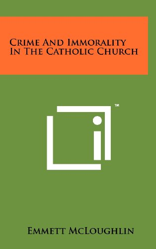 9781258229467: Crime and Immorality in the Catholic Church