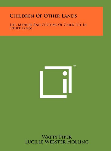 9781258231125: Children of Other Lands: Life, Manner and Customs of Child Life in Other Lands