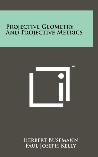 9781258231736: Projective Geometry and Projective Metrics