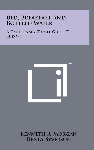 9781258232191: Bed, Breakfast and Bottled Water: A Cautionary Travel Guide to Europe