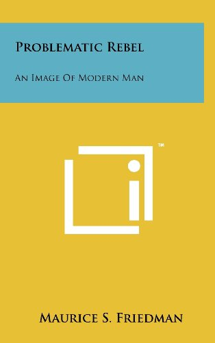 9781258232641: Problematic Rebel: An Image of Modern Man