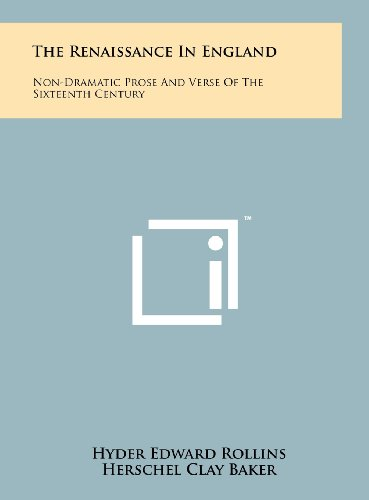 9781258233167: The Renaissance in England: Non-Dramatic Prose and Verse of the Sixteenth Century