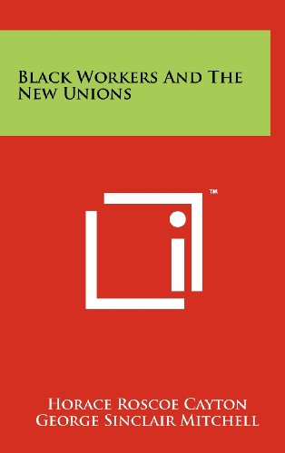 9781258233297: Black Workers and the New Unions