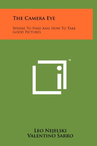 9781258233679: The Camera Eye: Where To Find And How To Take Good Pictures