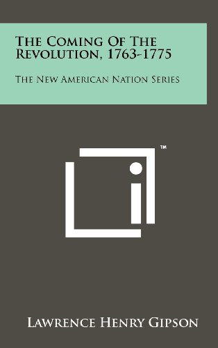 9781258233976: The Coming Of The Revolution, 1763-1775: The New American Nation Series