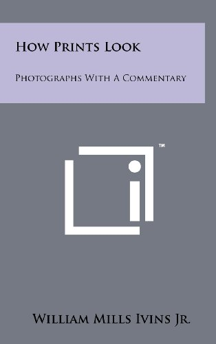 9781258234294: How Prints Look: Photographs With A Commentary