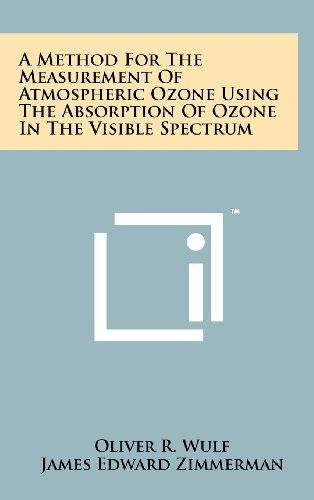 9781258237981: A Method for the Measurement of Atmospheric Ozone Using the Absorption of Ozone in the Visible Spectrum