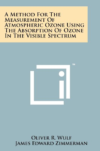 9781258239299: A Method for the Measurement of Atmospheric Ozone Using the Absorption of Ozone in the Visible Spectrum