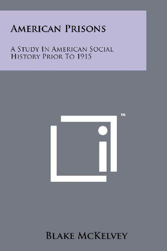 9781258240011: American Prisons: A Study In American Social History Prior To 1915