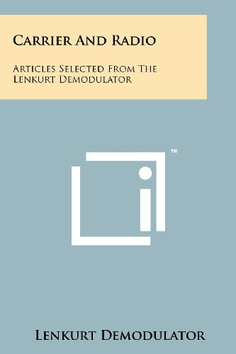 Carrier and Radio: Articles Selected from the: Lenkurt Demodulator