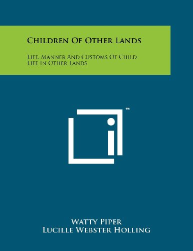 9781258241360: Children of Other Lands: Life, Manner and Customs of Child Life in Other Lands
