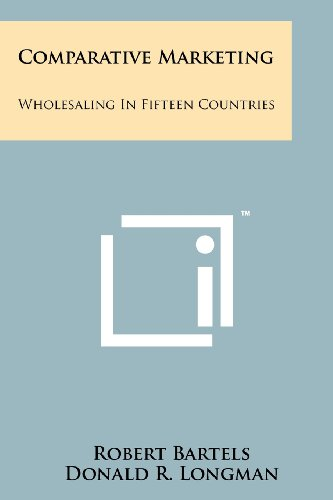 9781258241742: Comparative Marketing: Wholesaling in Fifteen Countries