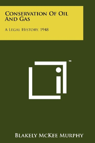 9781258241834: Conservation of Oil and Gas: A Legal History, 1948
