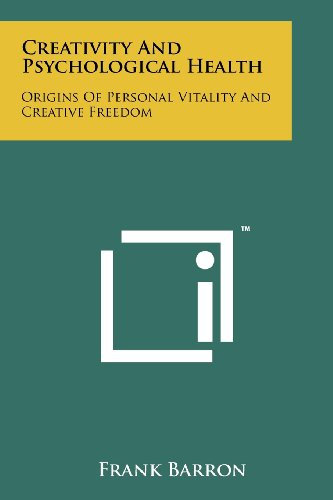 9781258241995: Creativity And Psychological Health: Origins Of Personal Vitality And Creative Freedom