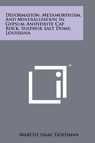 9781258242251: Deformation, Metamorphism, and Mineralization in Gypsum-Anhydrite Cap Rock, Sulphur Salt Dome, Louisiana