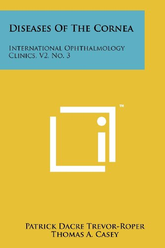 9781258242367: Diseases Of The Cornea: International Ophthalmology Clinics, V2, No. 3