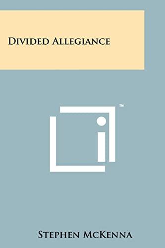 9781258242381: Divided Allegiance