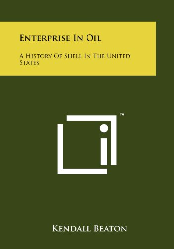 9781258243142: Enterprise In Oil: A History Of Shell In The United States