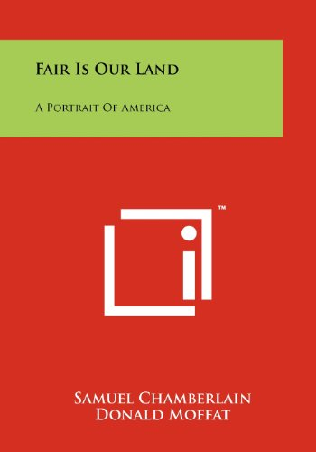 9781258243494: Fair Is Our Land: A Portrait of America