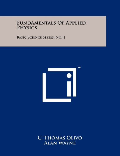 9781258244255: Fundamentals of Applied Physics: Basic Science Series, No. 1