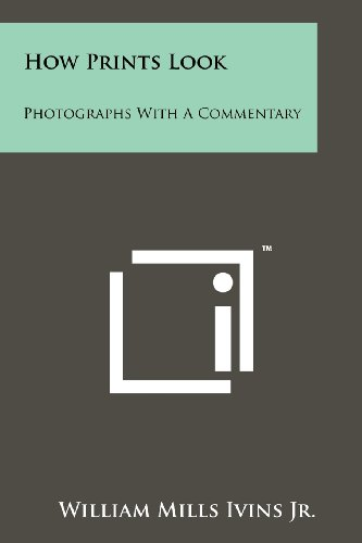 9781258245481: How Prints Look: Photographs With A Commentary