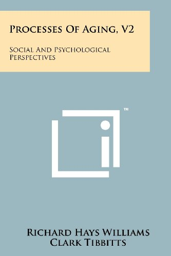9781258247874: Processes of Aging, V2: Social and Psychological Perspectives