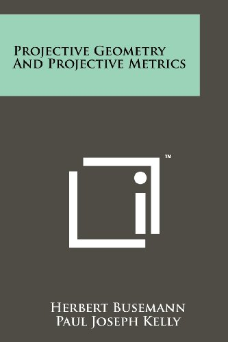 9781258247928: Projective Geometry and Projective Metrics