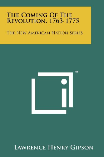 9781258248826: The Coming Of The Revolution, 1763-1775: The New American Nation Series
